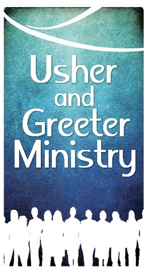 Usher and Greeter Ministry